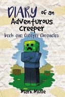 Diary of an Adventurous Creeper  Book 1