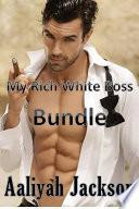 My Rich White Boss Bundle