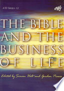 The Bible and the Business of Life Anthology Of Essays By A Variety Of Authors