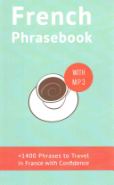French Phrasebook : learners. it covers all the...