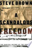A Scandalous Freedom Book PDF