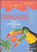 Tout le français au CE2. Exercices. Per la Scuola elementare