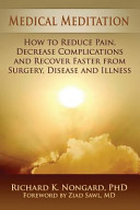 Medical Meditation How To Reduce Pain Decrease Complications And Recover Faster From Surgery Disease And Illness