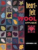 Heart-Felt Wool Applique : wool can be found in this informative book,...