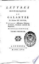 Lettres historiques et galantes de madame Du Noyer, contenant différent histoires, aventures, anedoctes curieuses & singuliers