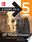5 Steps to a 5 AP World History  2008 2009 Edition