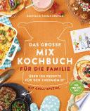 Das gro  e Mix Kochbuch f  r die Familie