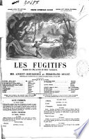 Les fugitifs drame en cinq actes et neuf tableaux par Anicet Bourgeois et Ferdinand Dugu