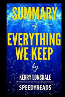 Summary of Everything We Keep by Kerry Lonsdale   Finish Entire Novel in 15 Minutes