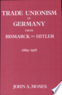 Trade unionism in Germany from Bismarck to Hitler  1869 1933