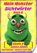 Mein Monster – Sichtwörter - Stufe 2 - Buch 6: Zahlen zählen