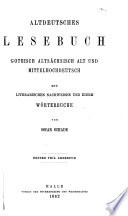 Altdeutsches Lesebuch: gothisch, altsächsisch, alt- und mittelhochdeutsch