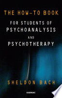 The How To Book for Students of Psychoanalysis and Psychotherapy