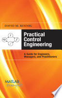Practical Control Engineering  Guide for Engineers  Managers  and Practitioners