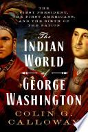 The Indian World of George Washington Book PDF