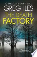 The Death Factory  A Penn Cage Novella