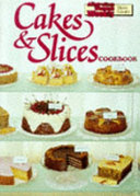 Cakes and Slices Cookbook
