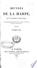 uvres de La Harpe     accompagn  es d une notice sur sa vie et sur ses ouvrages