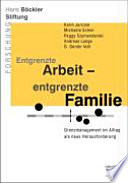 Entgrenzte Arbeit, entgrenzte Familie