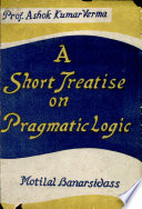A Short Treatise on Pragmatic Logic