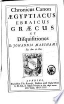 D. Johannis Marshami Chronicus canon, aegyptiacus, ebraicus, graecus et disquisitiones