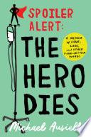 Spoiler Alert  The Hero Dies Book PDF