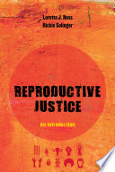 Reproductive Justice : An Introduction /