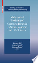 Mathematical Modeling of Collective Behavior in Socio Economic and Life Sciences
