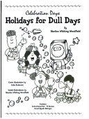 Holidays for Dull Days