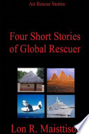Four Short Stories of Global Rescuer