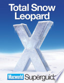Total Snow Leopard  Macworld Superguides