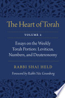 The Heart of Torah, Volume 2 Essays Two For Each Weekly Portion Open New Horizons