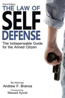 The Law of Self Defense: The Indispensable Guide to the Armed Citizen Book Cover
