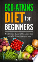 Eco Atkins Diet Beginner s Guide and Cookbook