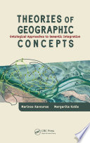 Theories of Geographic Concepts Ontological Approaches to Semantic Integration
