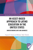 An Asset Based Approach To Latino Education In The United States