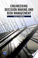 Engineering Decision Making And Risk Management : design and management and also analyzes...