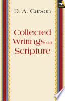 Collected Writings on Scripture Pastoral Culture He Is Not