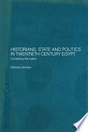 Historians, State and Politics in Twentieth Century Egypt And Politics In Twentieth Century Egypt It