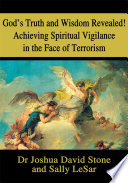 God s Truth and Wisdom Revealed  Achieving Spiritual Vigilance in the Face of Terrorism