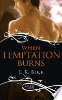 When Temptation Burns A Rouge Paranormal Romance
