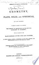 Geometry  Plane  Solid  and Spherical  in Six Books