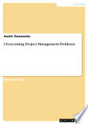 Overcoming Project Management Problems : business economics - business management, corporate governance,...