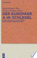 Der Europäer August Wilhelm Schlegel