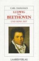 Ludwig van Beethoven und seine Zeit