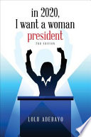 In 2020  I Want a Woman President