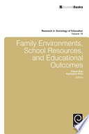 Family Environments  School Resources  and Educational Outcomes