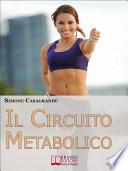 Il Circuito Metabolico  Come Accelerare il Metabolismo e Tonificare il Tuo Corpo in Soli 30 Minuti   Ebook Italiano   Anteprima Gratis