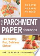 The Parchment Paper Cookbook