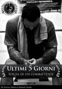 download ebook ultimi 5 giorni.....follia di un combattente... pdf epub